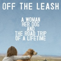 Off The Leash - A Woman and Her Dog Road Trip